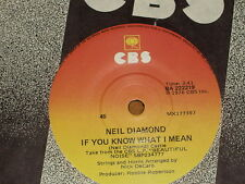 "NEIL DIAMOND *RARE 7"" 45 ' IF YOU KNOW WHAT I MEAN ' 1976 VGC+"