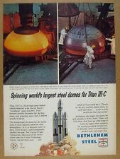 1964 Titan IIIC Launch Vehicle motor case heads Bethlehem Steel vintage print Ad