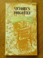 Victoria's Forgotten Goldfield: A History of the Dargo, Crooked River Goldfie...