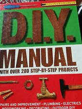 D.I.Y MANUAL with over 200 step - by - step projects