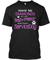 Service Dog - Whoever Said Diamonds Are A Girls Best Hanes Tagless Tee T-Shirt