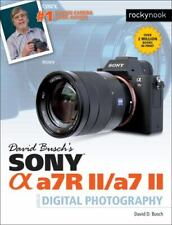 David Buschs Sony Alpha a7R II/a7 II Guide to Digital Photography [The David Bus