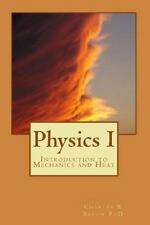 Physics I: Introduction to Mechanics and Heat by Dr Charles R. Bacon Paperback B