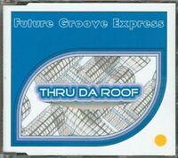 Future Groove Express - Thru Da Roof 8 Tracks Cd Eccellente