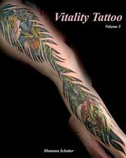 Vitality Tattoo Volume Iii by Shannon P. Schober (2011, Paperback)