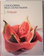 L'ENCICLOPEDIA DELLA CUCINA ITALIANA 1 Antipasti - La Biblioteca di Repubblica
