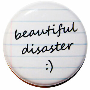 """1"""" (25mm) 'BEAUTIFUL DISASTER' Button Badge Pin - High Quality Custom Badge"""