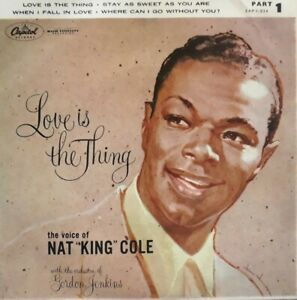 """Nat King Cole-Love Is The Thing Part 1 Vinyl 7"""" EP Single.1957 Capitol EAP 1 824"""