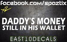 (2) Daddy's money still in his wallet diesel truck sticker powerstroke f250 f350
