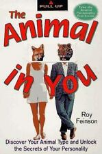 The Animal In You: Discover Your Animal Type and Unlock the Secrets of Your Per