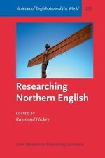 Researching Northern English (Varieties of English Around the World)