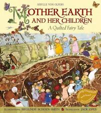 Mother Earth and Her Children : A Quilted Fairy Tale by Sibylle von Olfers...