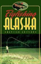 FLYFISHING ALASKA REVISED EDITION BY ANTHONY J. ROUTE