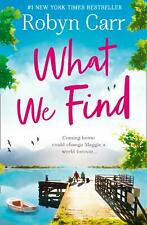 Robyn Carr - What We Find *NEW* + FREE P&P
