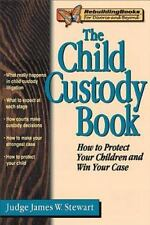 Rebuilding Bks. For Divorce and Beyond: The Child Custody Book : How to Protect…