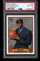 2003-04 Topps 1st Edition Dwyane Wade Rookie PSA 8 NM-MT RC First Ed Dwayne #225
