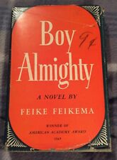 BOY ALMIGHTY by Feike Feikema 1945 The Itasca Press