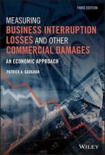 Measuring Business Interruption Losses and Other Commercial Damages, 3rd Edit…