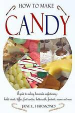 How to Make Candy: A Guide to Making Homemade Confectionary - Boiled Sweets,...
