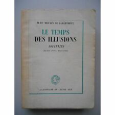 Le temps des illusions souvenirs 1940 -1942 / du Moulin de Labarthète / 58558