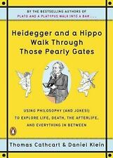 Heidegger and a Hippo Walk Through Those Pearly Gates : Using Philosophy (And...