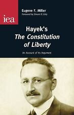 Hayek's The Constitution of Liberty: An Account of Its Argument (Occasional Pap