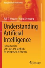 Understanding Artificial Intelligence: Fundamentals, Use Cases And Methods ...
