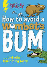How to Avoid a Wombat's Bum (Mitchell Symons' Trivia Books), Symons, Mitchell, N