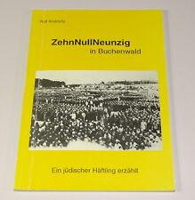 ZehnNullNeunzig in Buchenwald . jüdischer Häftling erzählt . Rolf Kralovitz . KZ