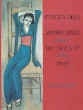 NEW Modern Girls, Shining Stars, the Skies of Tokyo by Phyllis Birnbaum