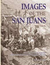 Images Of The San Juans - Historic Selections From The Ruth And Marvin Gregor...