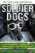 Soldier Dogs: The Untold Story of America's Canine Heroes - VeryGood - Good