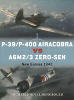 P-39/P-400 Airacobra Vs A6M2/3 Zero-Sen : New Guinea 1942, Paperback by Clari...