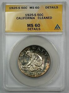 1925-S California Commem Silver Half ANACS MS 60 Details Cleaned (Better) Toned