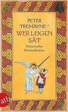Wer Lügen sät - Peter Tremayne - 9783746635835