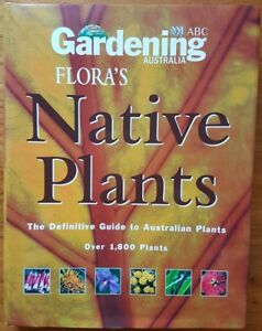 Flora's Native Plants ABC Gardening Australia Definitive Guide Over 1800 Plants