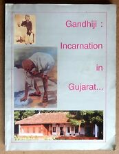 Gandhiji Incarnation in Gujarat a pcture book of his life 137 pages