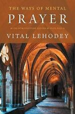 Ways of Mental Prayer with Introductory Letter by Pope Pius X: By Vital Lehodey
