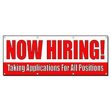 NOW HIRING! TAKING APPLICATIONS FOR POSITIONS Banner Sign 3' x 6' w/6 Grommets