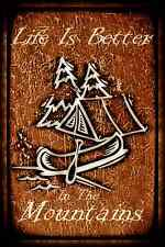 *LIFE IS BETTER IN THE MOUNTAINS* METAL SIGN 8X12 RUSTIC LOG CABIN LODGE CANOE