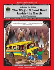 A Guide for Using The Magic School Bus(R) Inside the Earth in the Classroom (Lit