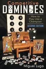 NEW Competitive Dominoes: How to Play Like a Champion - Second Edition