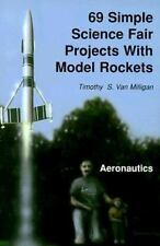 69 Simple Science Fair Projects for Model Rockets : Aeronautics