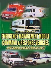 Emergency Management Mobile Command and Re by Anthony Rzucidlo (2006, Paperback)