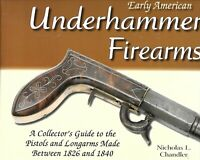 Early American Underhammer Firearms : A Collector's Guide to the Pistols and...
