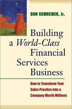 Building a World-Class Financial Services Business For The Financial Advisor