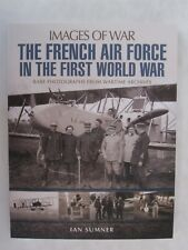 Images of War: The French Air Force in The First World war by Ian Sumner (2018