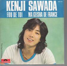 45TRS VINYL 7''/ FRENCH SP KENJI SAWADA / FOU DE TOI