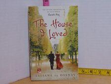 The House I Loved by Tatiana De Rosnay (2012, Trade Paperback)