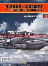 AVIONS DE COMBAT 12 WW2 MESSERSCHMITT BF110E-1 Rolf KALDRACK Theodor ROSIWALL WW